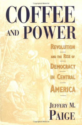 9780674136489: Coffee and Power: Revolution and the Rise of Democracy in Central America
