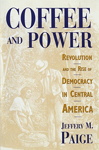 9780674136496: Coffee and Power: Revolution and the Rise of Democracy in Central America