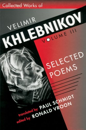 9780674140486: Collected Works of Velimir Khlebnikov, Volume III: Selected Poems