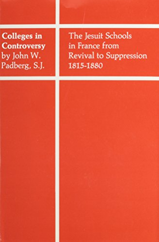 9780674141605: Colleges in Controversy - The Jesuit Schools in France from Revival to Suppression