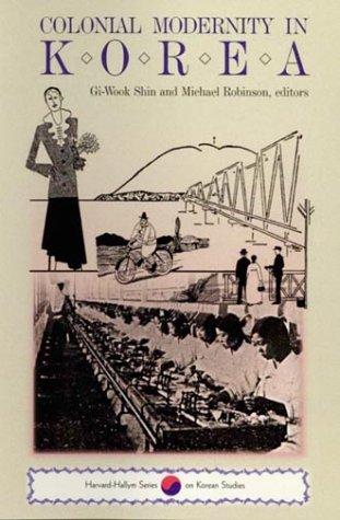 9780674142558: Colonial Modernity in Korea (Harvard East Asian Monographs)