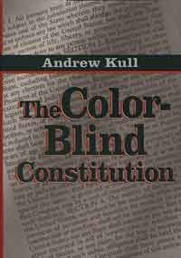 9780674142923: The Color-Blind Constitution