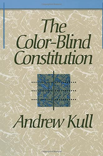 The color-blind constitution: Kull, Andrew.