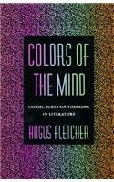 9780674143128: Colors of the Mind: Conjectures on Thinking in Literature