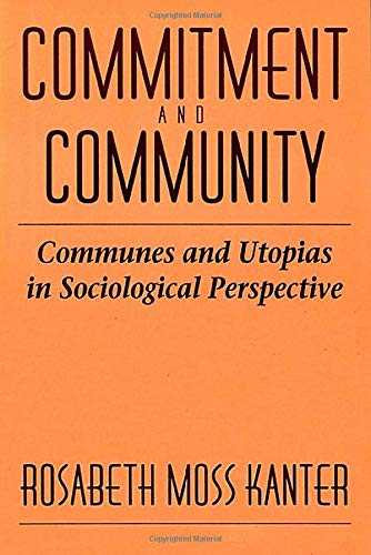 9780674145764: Commitment and Community: Communes and Utopias in Sociological Perspective