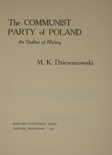 9780674150508: The Communist Party of Poland: An Outline of History, First Edition