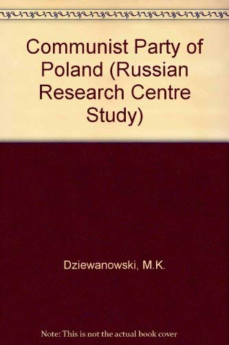9780674150553: The Communist Party of Poland: An Outline of History, Revised edition (Russian Research Centre Study)