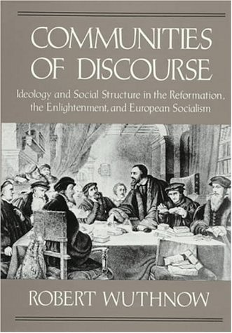 9780674151642: Communities of Discourse: Ideology and Social Structure in the Reformation, the Enlightenment, and European Socialism