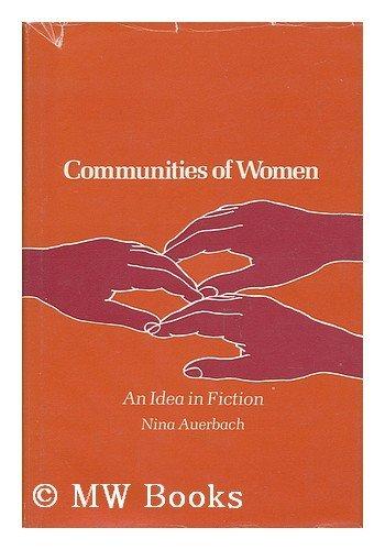 9780674151680: Communities of Women: An Idea in Fiction