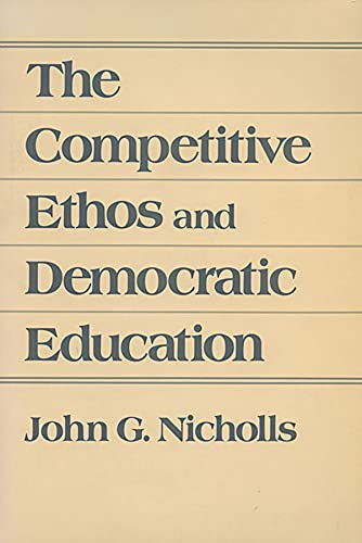 9780674154179: The Competitive Ethos and Democratic Education