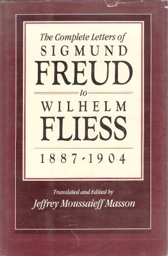 9780674154209: Complete Letters of Sigmund Freud to Wilhelm Fliess, 1887-1904