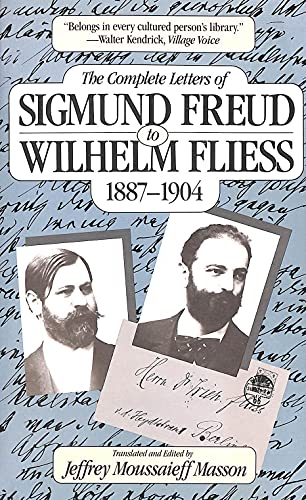 9780674154216: The Complete Letters of Sigmund Freud to Wilhelm Fliess, 1887-1904