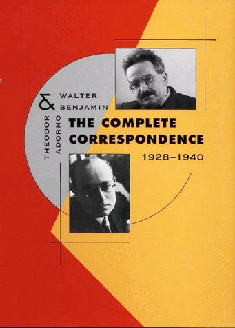 The Complete Correspondence, 1928-1940: Theodor W. Adorno,
