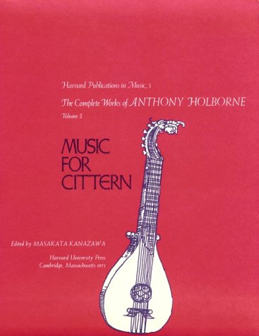 9780674155121: The Complete Works of Anthony Holborne, Vol. 2: Music for Cittern (Harvard Publications in Music, 5)