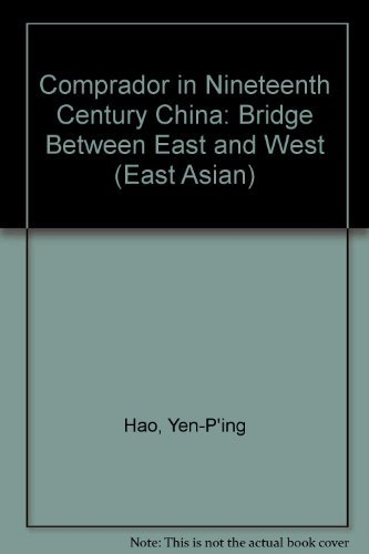 The Comprador In Nineth Century China Bridge Yen P Ing Hao