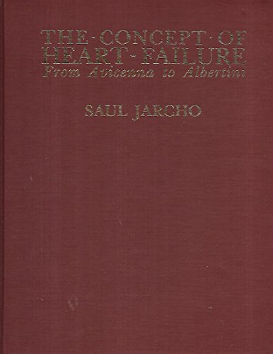 The Concept of Heart Failure. From Avicenna to Albertini. Translations, Commentaries and an Essay ...