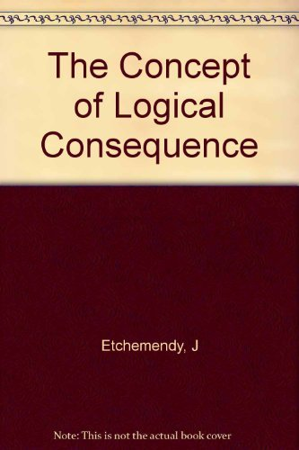 The Concept of Logical Consequence: Etchemendy, John
