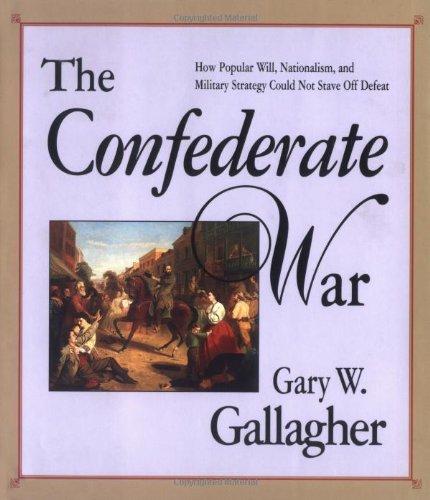The Confederate War: Gallagher, Gary W.