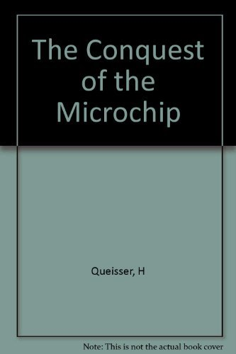9780674162969: The Conquest of the Microchip