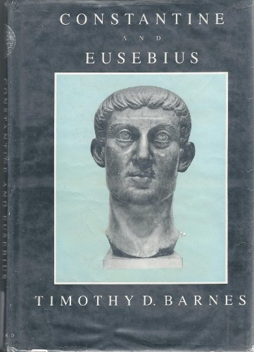 Constantine and Eusebius by Timothy D. Barnes: Good (1981 ...