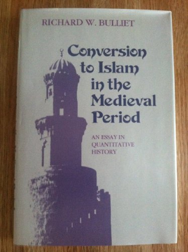9780674170353: Conversion to Islam in the Medieval Period: An Essay in Quantitative History