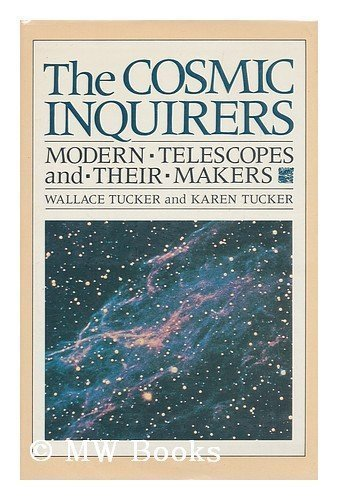 The Cosmic Inquirers: Modern Telescopes and Their Makers