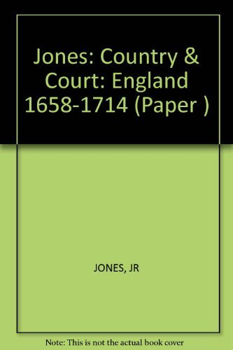 9780674175358: Country and Court: England, 1658-1714