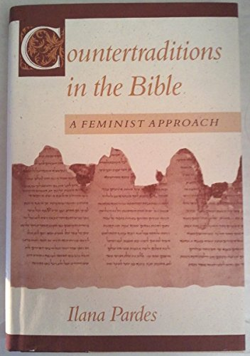 Countertraditions in the Bible: A Feminist Approach: Pardes, Ilana