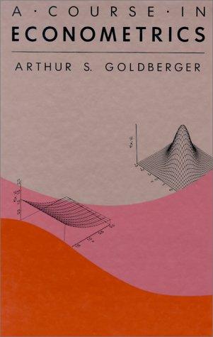 9780674175440: A Course in Econometrics