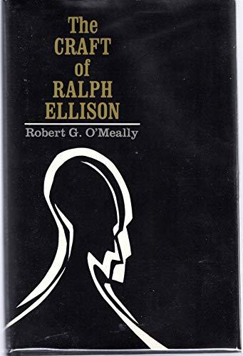 The craft of Ralph Ellison: O'Meally, Robert G.