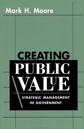 9780674175570: Creating Public Value: Strategic Management in Government
