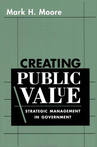 9780674175570: Creating Public Value: Strategic Management in Government