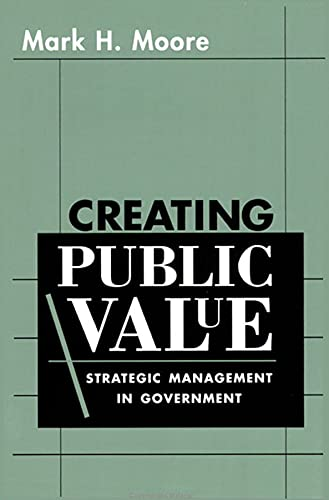 9780674175587: Creating Public Value: Strategic Management in Government