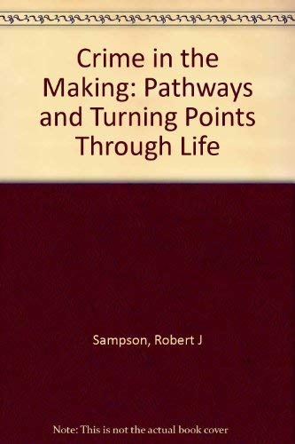 9780674176041: Crime in the Making: Pathways and Turning Points through Life