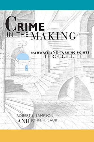 9780674176058: Crime in the Making: Pathways and Turning Points Through Life
