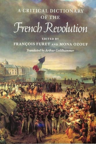 A Critical Dictionary of the French Revolution: Francois Furet and Mona Ozouf