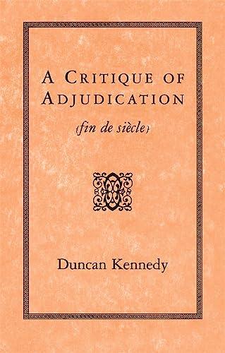 9780674177598: A Critique of Adjudication [fin de siècle]