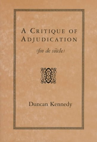 9780674177604: A Critique of Adjudication: (Fin De Siecle)