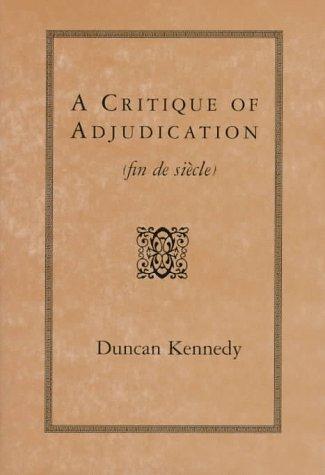 9780674177604: A Critique of Adjudication [fin de siècle]