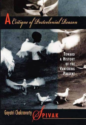 9780674177642: A Critique of Postcolonial Reason: Toward a History of the Vanishing Present