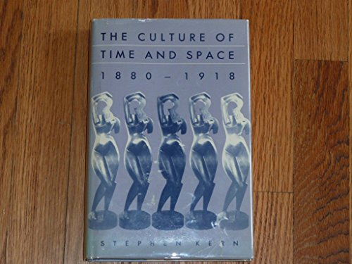 9780674179721: The Culture of Time & Space 1880-1918 (Cloth)