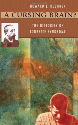 A Cursing Brain?: The Histories of Tourette: Howard I. Kushner
