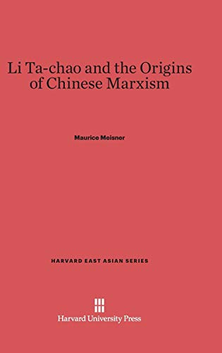 9780674180802: Li Ta-Chao and the Origins of Chinese Marxism (Harvard East Asian)