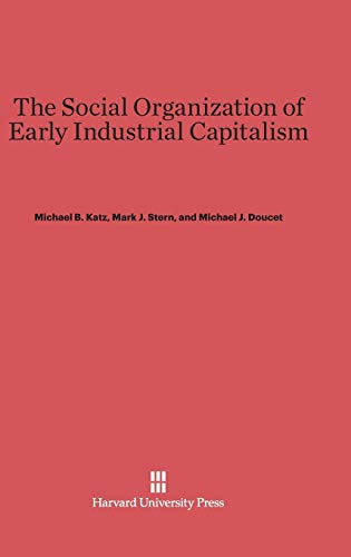 9780674181526: The Social Organization of Early Industrial Capitalism