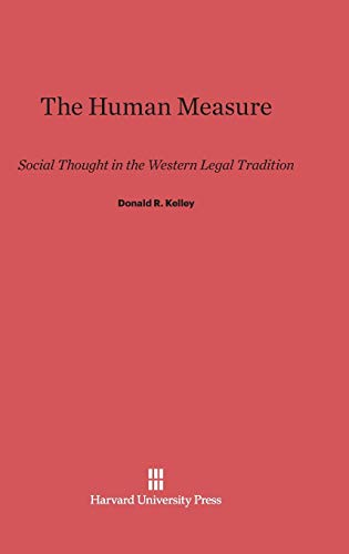 9780674181977: The Human Measure: Social Thought in the Western Legal Tradition