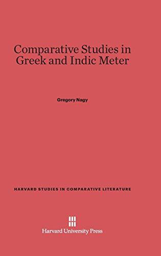 9780674182639: Comparative Studies in Greek and Indic Meter (Harvard Studies in Comparative Literature (Hardcover))