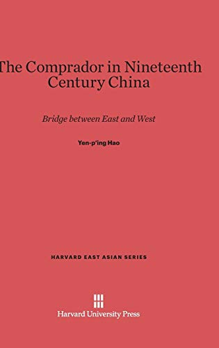The Comprador In Nineth Century China Hardback Yen P Ing Hao