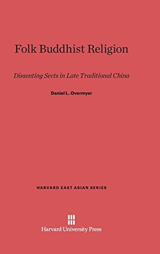 9780674183162: Folk Buddhist Religion: Dissenting Sects in Late Traditional China (Harvard East Asian)
