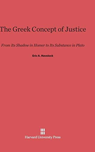 9780674183308: The Greek Concept of Justice: From Its Shadow in Homer to Its Substance in Plato