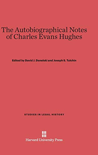 9780674183407: The Autobiographical Notes of Charles Evans Hughes (Studies in Legal History)